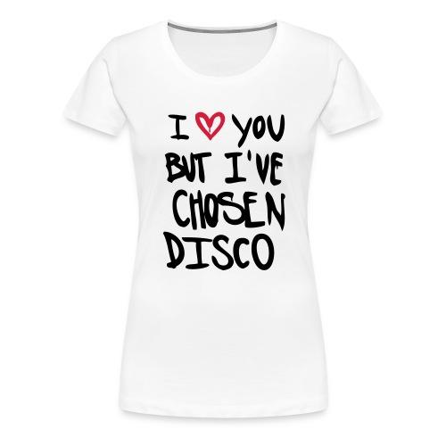 I love you but disco... - Frauen Premium T-Shirt