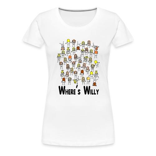 Where's willy - Women's Premium T-Shirt