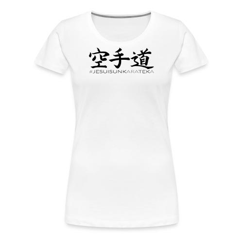 # Je suis un karateka - T-shirt Premium Femme