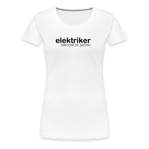 elektriker - Frauen Premium T-Shirt