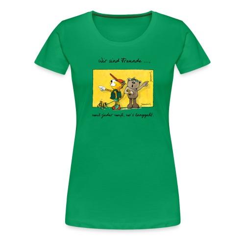 Janoschs 'Wir sind Freunde, weil jeder weiß ...' - Frauen Premium T-Shirt