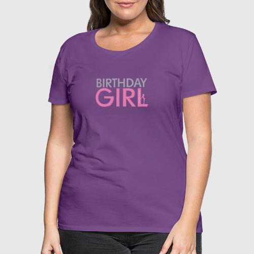 BIRTHDAY GIRL - Dame premium T-shirt
