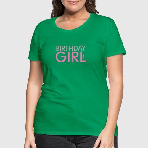 BIRTHDAY GIRL - Dame premium T-shirt