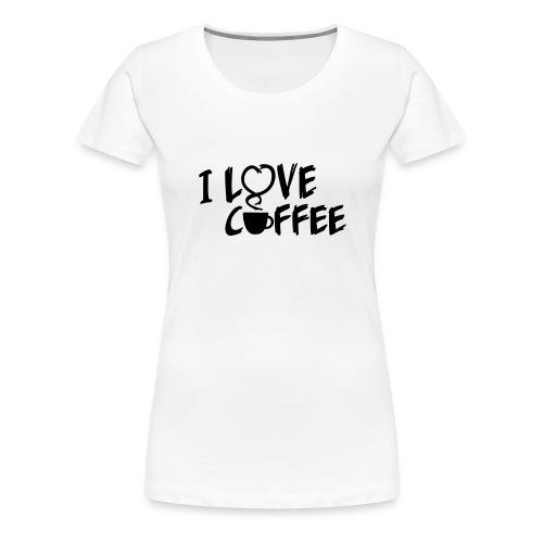 I love Coffee / Ich liebe Kaffee 1 color - Frauen Premium T-Shirt
