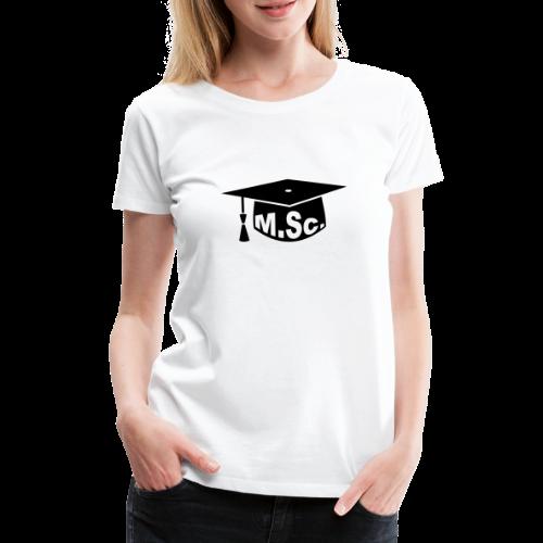 Doktorhut Master of Science M.Sc Doktorarbeit - Frauen Premium T-Shirt