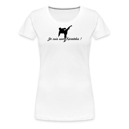 je suis une karatéka - T-shirt Premium Femme