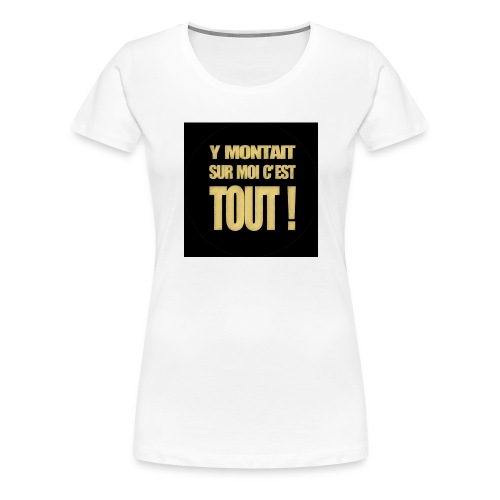 badgemontaitsurmoi - T-shirt Premium Femme