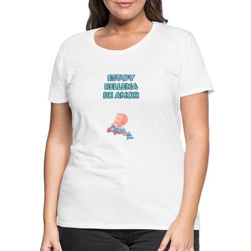 Estoy rellena de amor - Camiseta premium mujer