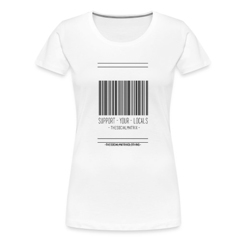STEUN JE LOKAAL - Vrouwen Premium T-shirt