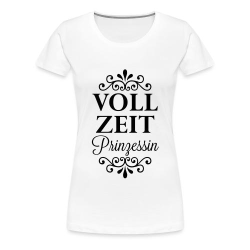 Vollzeit Prinzessin - Frauen Premium T-Shirt