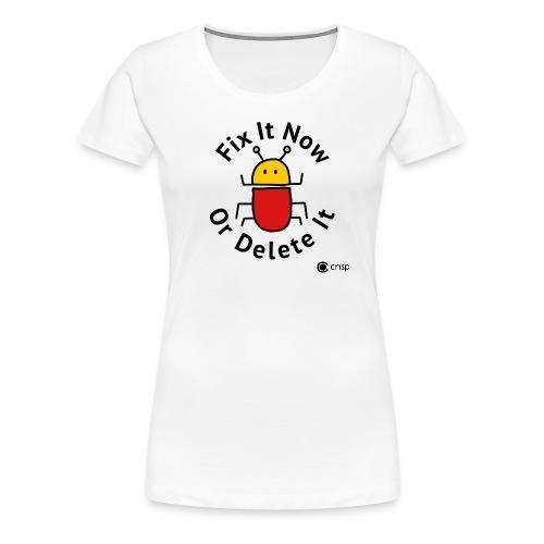 Fix it now or delete it - Premium-T-shirt dam
