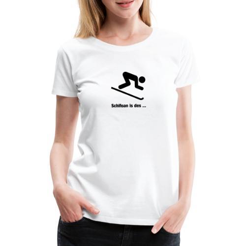 Schifoan - Frauen Premium T-Shirt