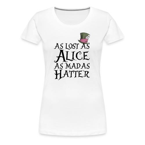 as lost as Alice - Maglietta Premium da donna