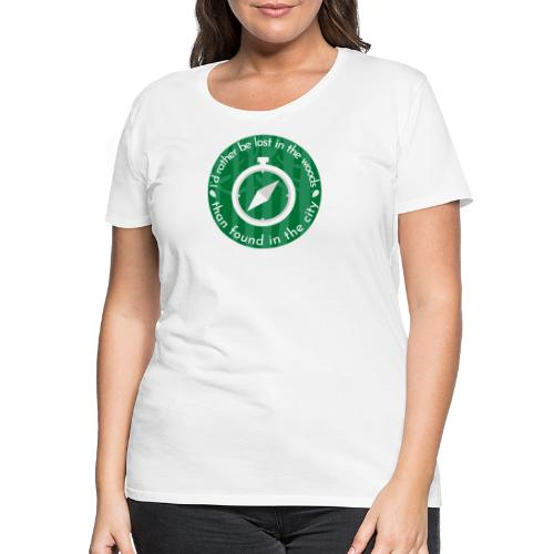 I rather be lost in the woods - Vrouwen Premium T-shirt
