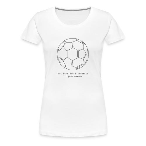 FULLEREN - Frauen Premium T-Shirt
