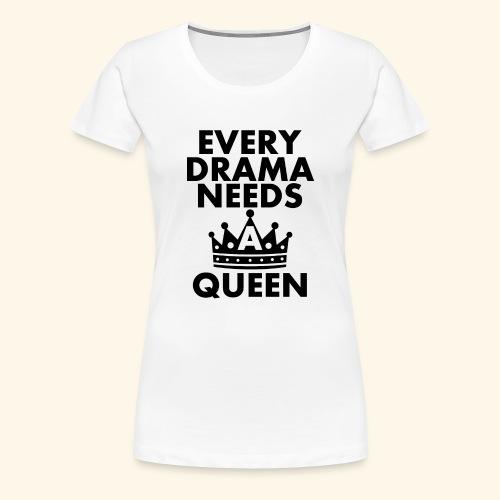 EVERY DRAMA black png - Women's Premium T-Shirt