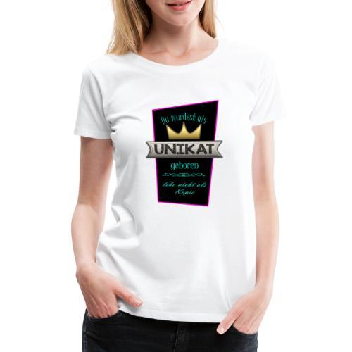 Unikat - Frauen Premium T-Shirt