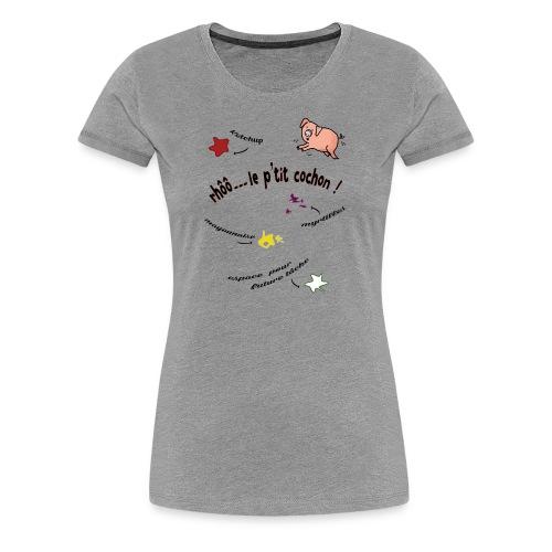 Rhoo le ptit cochon ! (version pour fond blanc) - T-shirt Premium Femme