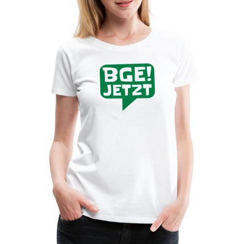 BGE! Jetzt - Die Bewegung - Frauen Premium T-Shirt