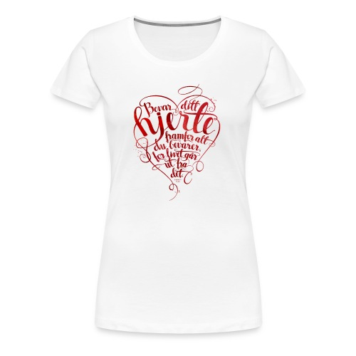 Bevar ditt hjerte - Premium T-skjorte for kvinner