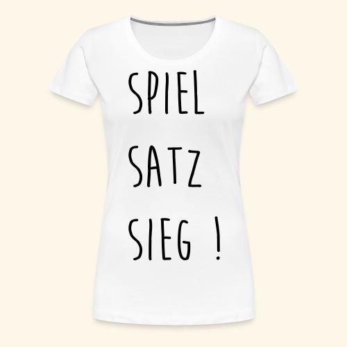 Spiel,Satz,Sieg - Frauen Premium T-Shirt