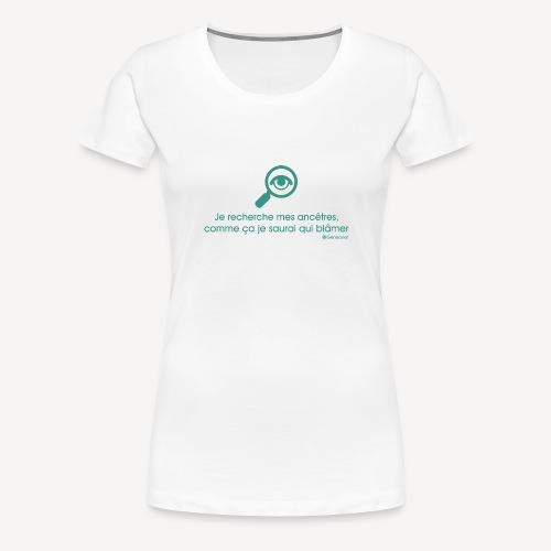 Recherche ancêtre - T-shirt Premium Femme