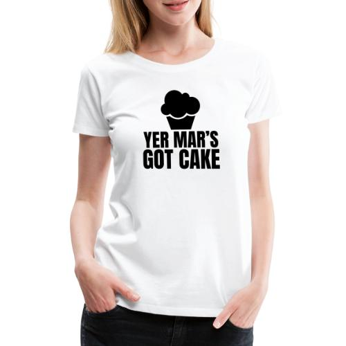 Yer Mar's Got Cake Design - Black - Women's Premium T-Shirt