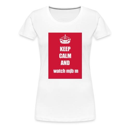 Keep calm watch mjb m - Women's Premium T-Shirt