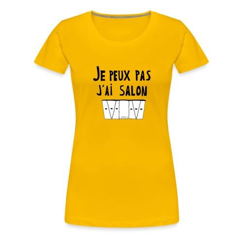 Je peux pas j'ai salon - T-shirt Premium Femme