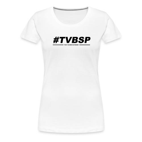 TVBSP - T-shirt Premium Femme