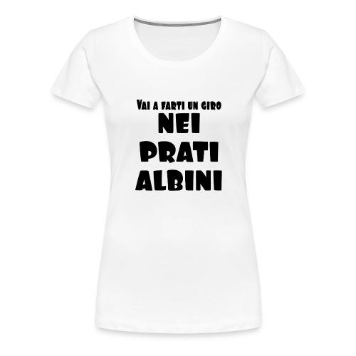 Vai a farti un giro nei prati albini - Maglietta Premium da donna