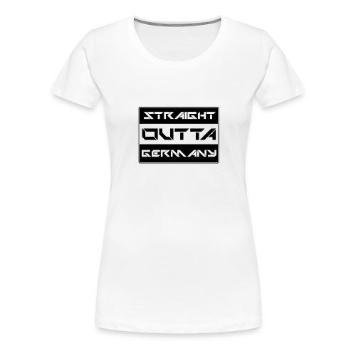 Straight Outta Germany - Frauen Premium T-Shirt