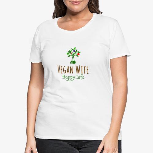 VEGAN WIFE Happy Life - T-shirt Premium Femme