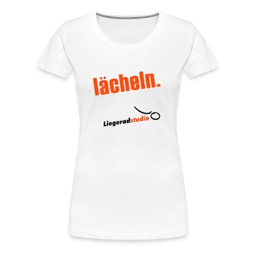 laecheln 225x225 - Frauen Premium T-Shirt