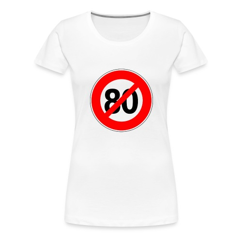 Non - 80km/h - T-shirt Premium Femme