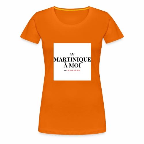 Ma Martinique à Moi - T-shirt Premium Femme