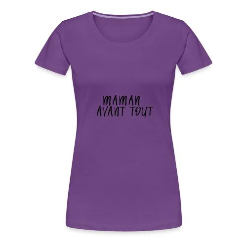 maman avant tout - T-shirt Premium Femme