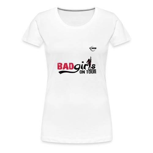Bad girls on tour - T-shirt Premium Femme