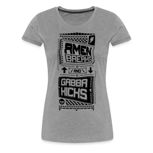 Amen Breaks & Gabba Kicks - Women's Premium T-Shirt
