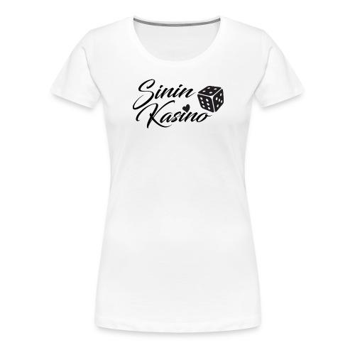 Sinin Kasino Fanituotteet - Naisten premium t-paita