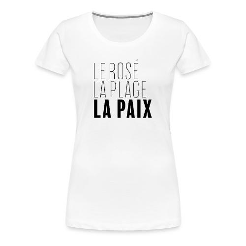 Le rosé, la plage, la paix - T-shirt Premium Femme