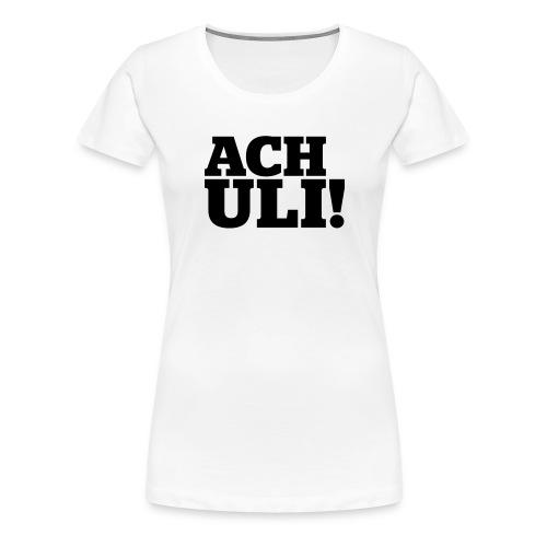 achuli - Frauen Premium T-Shirt