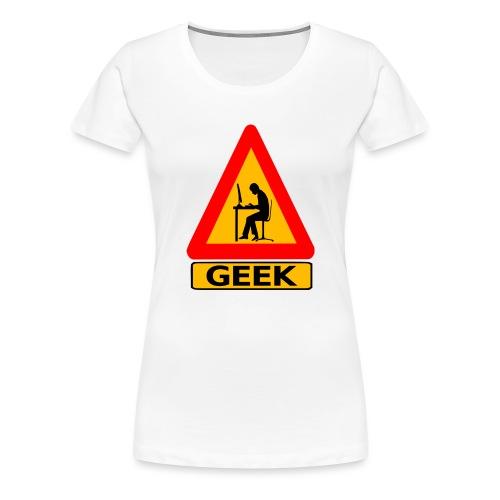 geek_warning - T-shirt Premium Femme