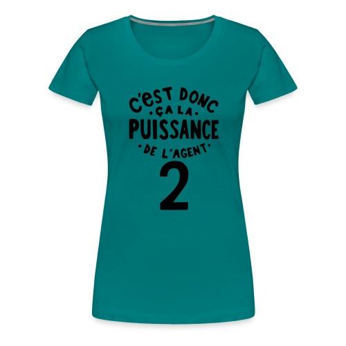 La puissance de l'agent 2 - T-shirt Premium Femme