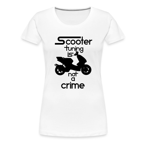 Scooter tuning is not a crime! Vol. III HQ - Frauen Premium T-Shirt