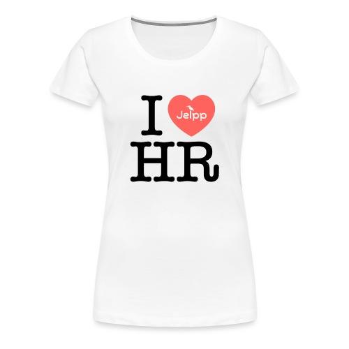I love HR - Naisten premium t-paita