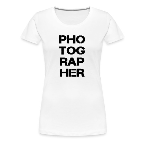 PHOTOGRAPHER - T-shirt Premium Femme