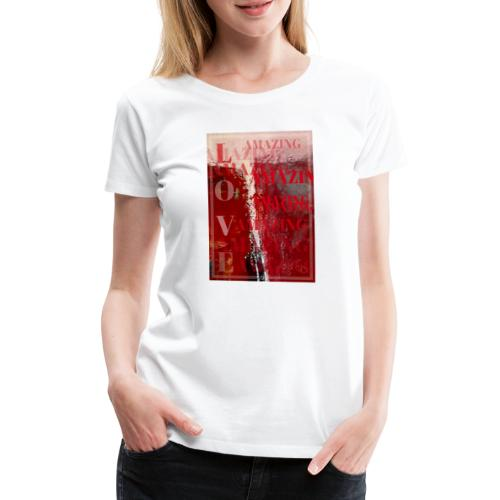 Love Amazing - Premium-T-shirt dam
