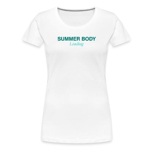 Summer Body Loading - T-shirt Premium Femme