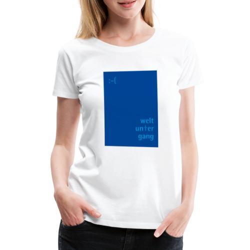 Weltuntergang - Frauen Premium T-Shirt